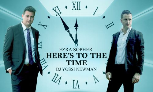 DJ Yossi Newman Feat. Ezra Sopher - Here's To The Time Youtube
